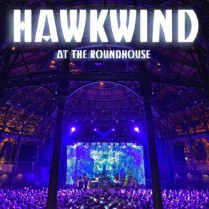 Hawkwind – At the Roundhouse (2017)