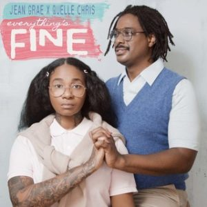 Jean Grace/Quelle Chris – Everything's Fine