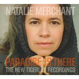 Paradise is there – The New Tigerlily recordings by Natalie Merchant