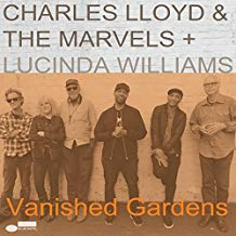 Charles Lloyd and the Marvels and Lucinda Williams – Vanished Gardens