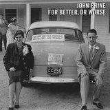 John Prine – For better or worse.