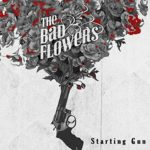 "The Bad Flowers – ""Starting Gun"""