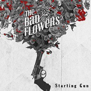 "The Bad Flowers – ""Starting Gun"""
