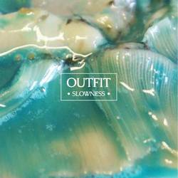 Outfit – Slowness