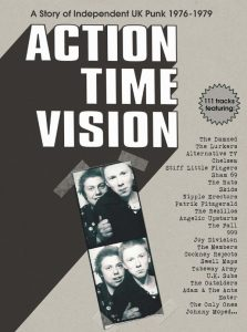 ACTION TIME VISION – A Story of UK Independent Punk 1976-1979