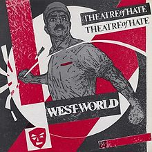 Theatre Of Hate – Westworld (Exanded 3cd edition)