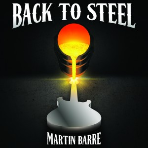 "Martin Barre – ""Back to Steel"""