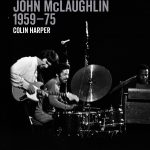 Echoes From Then: Glimpses of John McLaughlin 1959-75