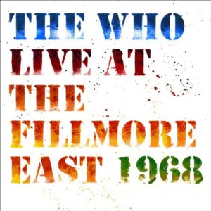 The Who – Live at The Fillmore East