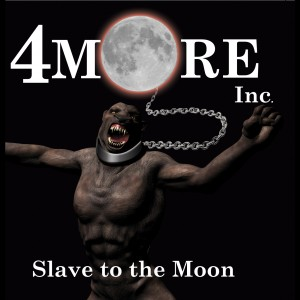 Slave to The Moon – 4MoreInc