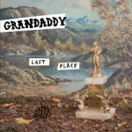 "Grandaddy – ""Last Place"""