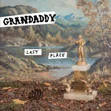 "Grandaddy – ""Last Place"""