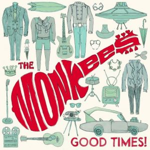 The Monkees 'Good Times'