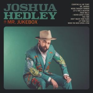 Joshua Hedley – Mr Jukebox
