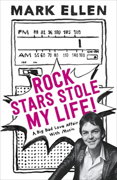 An audience with Mark Ellen -Rock Stars Stole my Life