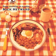 "Nick Heyward "" From Monday To Sunday"""