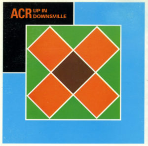 ACR – Good Together & Up In Downsville