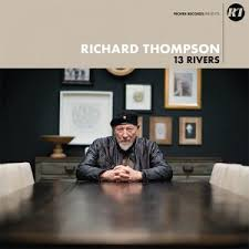"Richard Thompson – ""13 Rivers"""