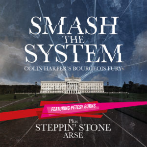 'Smash the System' – Colin H's futile gesture to clean up Northern Irish politics
