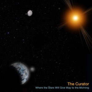 The Curator – Where The Stars Will Give Way To Morning
