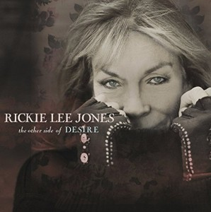 Rickie Lee Jones – The Other Side Of Desire