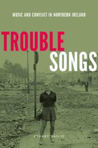Stuart Bailie's 'Trouble Songs' – Kickstarter campaign a-go-go!