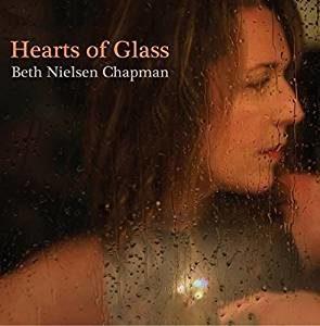 Beth Nielsen Chapman – Hearts of Glass