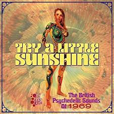 Various Artists: Try a Little Sunshine: The British Psychedelic Sounds of 1969.