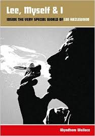 Lee, Myself & I: Inside The Very Special World Of Lee Hazlewood