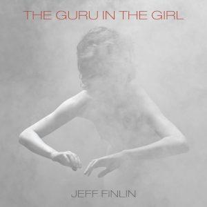 Jeff Finlin – The Guru In The Girl