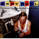Andy Bell – Torsten The Beautiful Libertine
