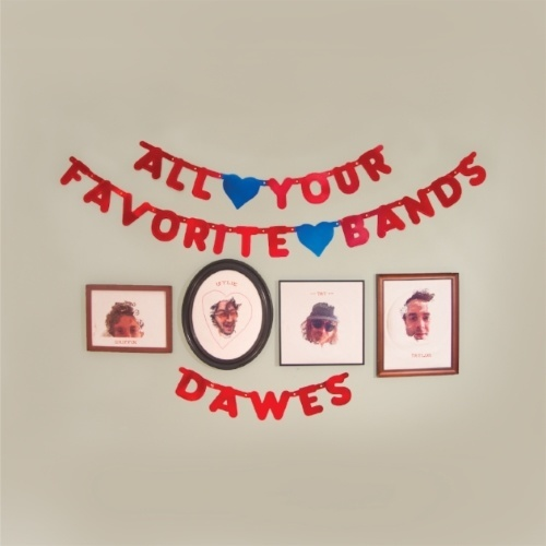 Dawes – All Your Favourite Bands