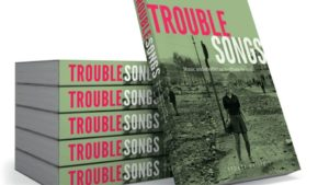 Interesting Stuart Bailie interview podcast: How he wrote 'Trouble Songs'