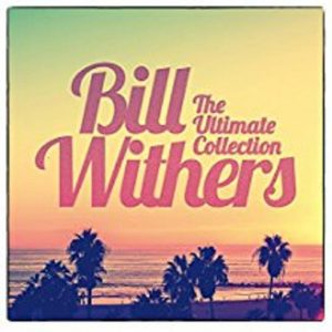 Bill Withers – The Ultimate Collection