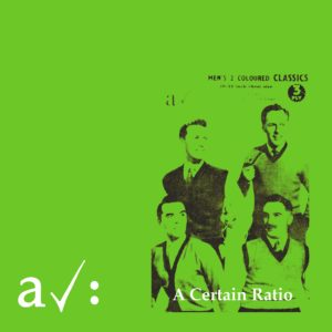 A Certain Ratio – The Graveyard & The Ballroom/To Each/Force (Reissues)