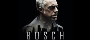 BOSCH – The Amazon Prime TV Series of the Michael Connelly books
