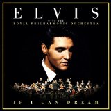 If I Can Dream – Elvis Presley with the Royal Philharmonic Orchestra