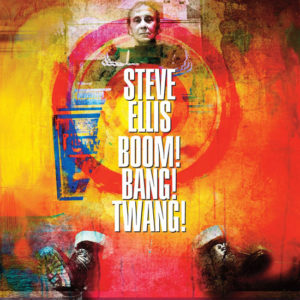 Steve Ellis – Boom! Bang! Twang!