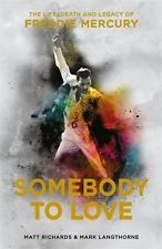 Somebody To Love – The Life, Death & Legacy of Freddie Mercury