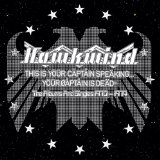 Hawkwind – This Is Your Captain Speaking