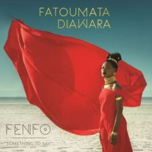 Fatoumata Diawara – Fenfo (Something To Say)