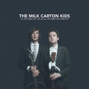 The Milk Carton Kids – All The Things That I Did and All The Things That I Didn't Do