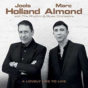 Jools Holland & Marc Almond with The Rhythm & Blues Orchestra – A Lovely Life To Live