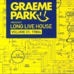 Graeme Park Presents Long Live House Volume 1: The 1980s