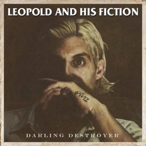 Leopold And His Fiction – Darling Destroyer