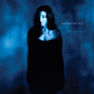 Nadine Khouri – The Salted Air