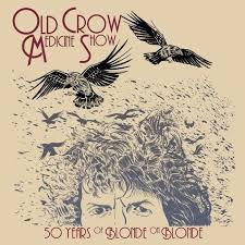 The Old Crow Medicine Show – 50 Years of Blonde on Blonde