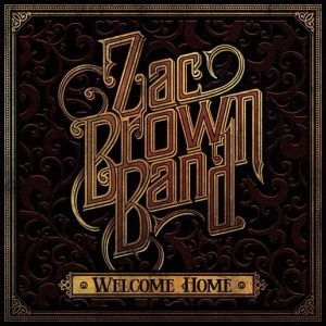 The Zac Brown Band – Welcome Home