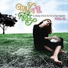 Milk Of The Tree – Anthology Of Female Vocal Folk And Singer-Songwriters 1966-1973