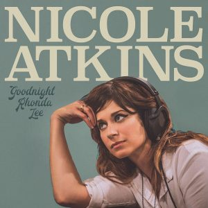 Nicole Atkins – Goodnight Rhonda Lee